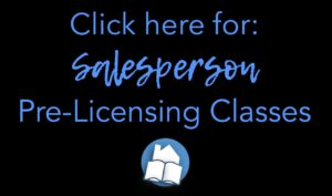 Click here for Salesperson Pre-Licensing Classes