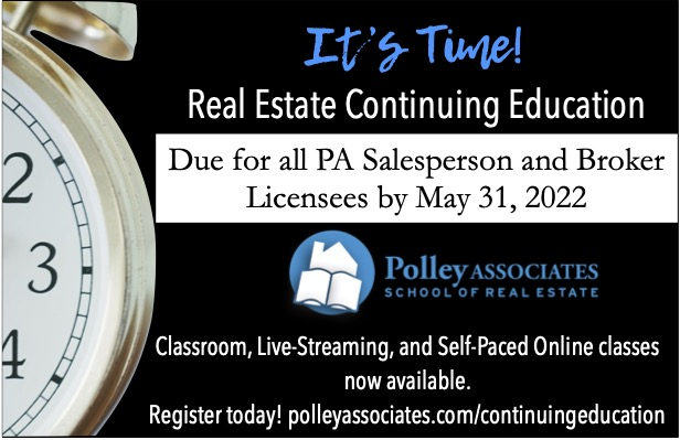 Continuing Education for PA Real Estate Licensees is due May 31, 2022. Complete yours with Polley Associates! Classes available in classroom, live-stream, or self-paced online formats. www.polleyassociates.com/continuingeducation